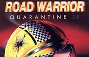Quarantine II - Road Warrior title
