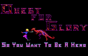 Quest for Glory I - So You Want To Be A Hero title